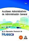 img - for Auxiliares Administrativos de Administraci n General de la Diputaci n Provincial de Huesca. Test book / textbook / text book