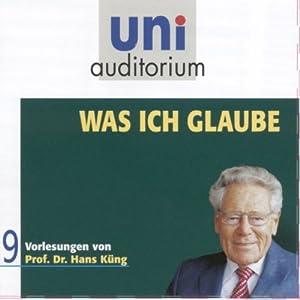 Was ich glaube (Uni Auditorium) Hörbuch