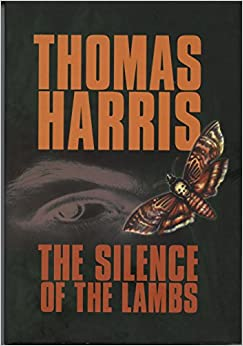 an analysis of the novel of silence of the lambs by thomas harris The silence of the lambs by thomas harris 338 pages st martin's press $1895 the dictionary defines a sociopath as someone with a psychopathic personality whose behavior is antisocial or sexually deviant.