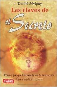 Las claves de el Secreto (Spanish Edition): Daniel Sévigny