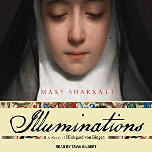 Illuminations: A Novel of Hildegard von Bingen | [Mary Sharratt]