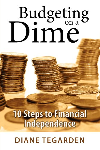 Budgeting on a Dime: 10 Steps to Financial Independence