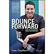 Bounce Forward: How to Transform Crisis into Success | [Sam Cawthorn]