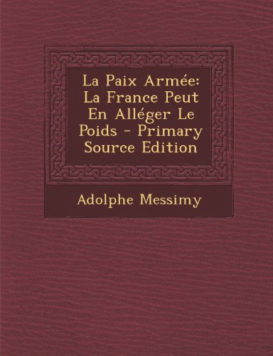 La Paix Armee: La France Peut En Alleger Le Poids