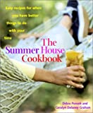 img - for By Debra Ponzek The Summer House Cookbook: Easy Recipes for When You Have Better Things to Do with Your Time (1st First Edition) [Hardcover] book / textbook / text book