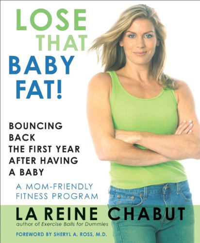 Lose That Baby Fat!: Bouncing Back The First Year After Having A Baby front-472185