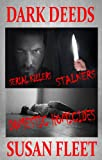 Dark Deeds: Serial killers, stalkers and domestic homicides
