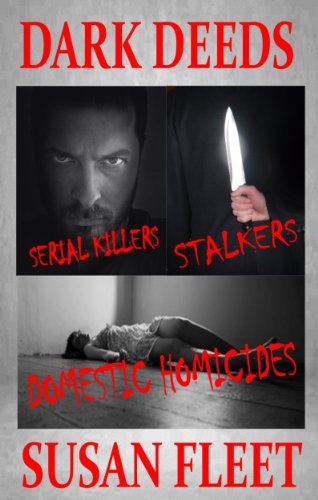 Book: Dark Deeds - Serial killers, stalkers and domestic homicides by Susan Fleet