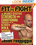 Fit to Fight: An Insanely Effective S...