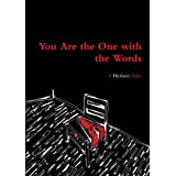 You Are The One With The Words