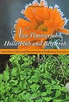 Von Timmerjahn, Hollerblüh und Bettstroh: Kräuterfrauen, Gärten und Pflanzenbräuche in Mecklenburg-Vorpommern