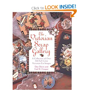 The Victorian Scrap Gallery: A Collection of over 500 Full-Color Victorian-Era Images Dee Davis and Gail Cooper