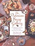 The Victorian Scrap Gallery: A Collec...