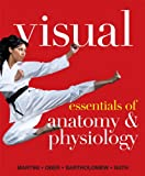 Visual Essentials of Anatomy & Physiology Plus MasteringA&P with eText -- Access Card Package (0321774469) by Martini, Frederic H.