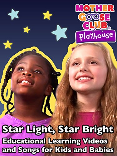 Star Light, Star Bright - Educational Learning Videos and Songs for Kids and Babies - Mother Goose Club Playhouse