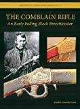 img - for The Comblain Rifle: An Early Falling Block Breechloader by Jonathan Kirton book / textbook / text book