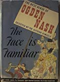 The Face is Familiar-the Selected Verse of Odgen Nash