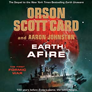 Earth Afire | [Orson Scott Card, Aaron Johnston]