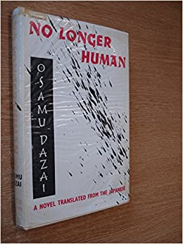 An analysis of no longer human a novel by dazai osamu