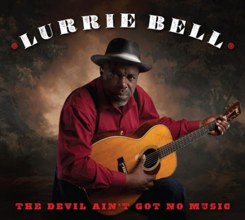 Lurrie Bell-The Devil Aint Got No Music-2013-SNOOK Download