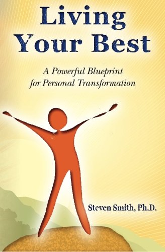 Living Your Best: A Powerful Blueprint for Personal Transformation
