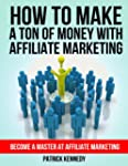 How To Make A Ton of Money With Affil...