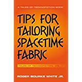 Tips for Tailoring Spacetime Fabric: Volume One