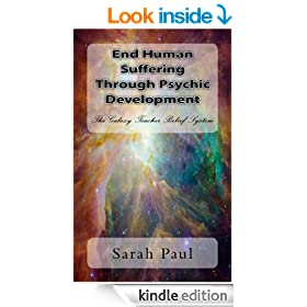 End Human Suffering Through Psychic Development: The Galaxy Teacher Belief System