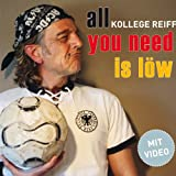 "All You Need Is L�wvon ""Kollege Reiff"""