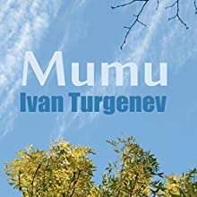 Mumu (       UNABRIDGED) by Ivan Turgenev Narrated by Max Bollinger