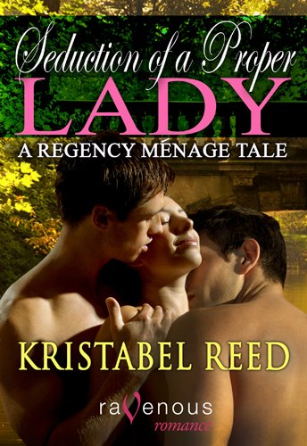Seduction of a Proper Lady: A Regency Menage Tale