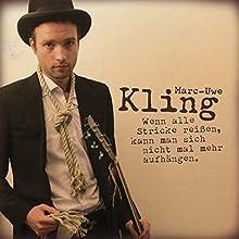 Wenn alle Stricke reißen, kann man sich nicht mal mehr aufhängen Hörspiel von Marc-Uwe Kling Gesprochen von: Marc-Uwe Kling