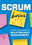 Scrum Basics: A Very Quick Guide to A...