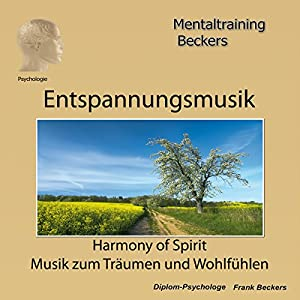 Entspannungsmusik: Harmony of Spirit Hörbuch