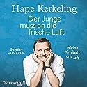 Der Junge muss an die frische Luft: Meine Kindheit und ich Audiobook by Hape Kerkeling Narrated by Hape Kerkeling