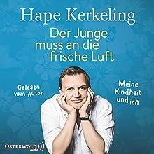 Der Junge muss an die frische Luft: Meine Kindheit und ich Hörbuch von Hape Kerkeling Gesprochen von: Hape Kerkeling
