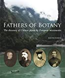 Fathers of Botany: The Discovery of Chinese Plants by European Missionaries