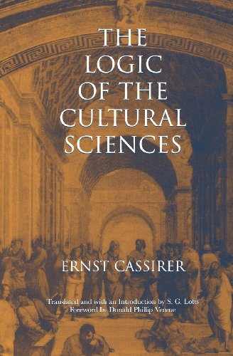 The Logic of the Cultural Sciences: Five Studies (Cassirer Lectures Series)