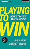 img - for By A. G. Lafley Playing to Win: How Strategy Really Works (Unabridged) [Audio CD] book / textbook / text book