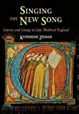 img - for Singing the New Song: Literacy and Liturgy in Late Medieval England (The Middle Ages Series) book / textbook / text book