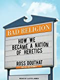 img - for Bad Religion: How We Became a Nation of Heretics book / textbook / text book