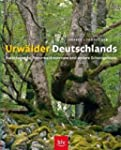 Urw�lder Deutschlands: Nationalparks,...
