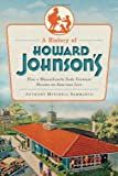 A History of Howard Johnson's:: How a Massachusetts Soda Fountain Became an American Icon (American Palate)