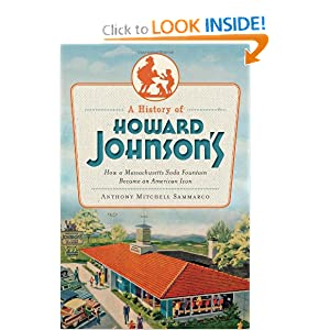 A History of Howard Johnson's: How a Massachusetts Soda Fountain Became an American Icon (American Palate) by