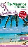 Guide du Routard Île Maurice et Rodrigues 2017: + Plongées !