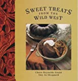 img - for Sweet Treats from the Wild West by Ewald, Chase Reynolds, Sheppard, Amy Jo (1999) Hardcover book / textbook / text book