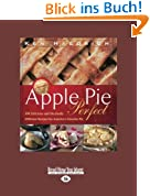 Apple Pie Perfect: 100 Delicious and Decidedly Different Recipes for Americas Favorite Pie