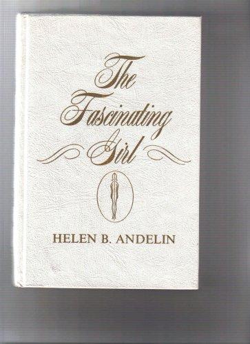 The Fascinating Girl, HELEN B. ANDELIN