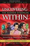 img - for Uncovering the Hidden Stranger Within: Answering the Question of Identity book / textbook / text book