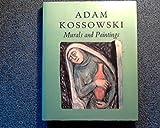 Adam Kossowski: Murals and Paintings